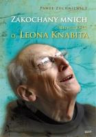 Zakochany mnich. Biografia o. Leona Knabita
