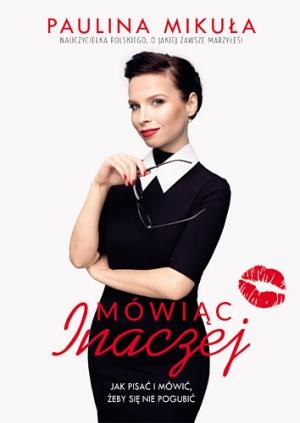 Mówiąc inaczej - Paulina Mikuła