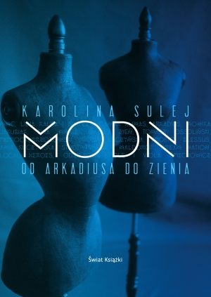 Modni. Od Arkadiusa do Zienia