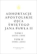Adhortacje apostolskie Ojca Świętego Jana Pawła II. Tom I 1979-1995. Tom II 1996-2003