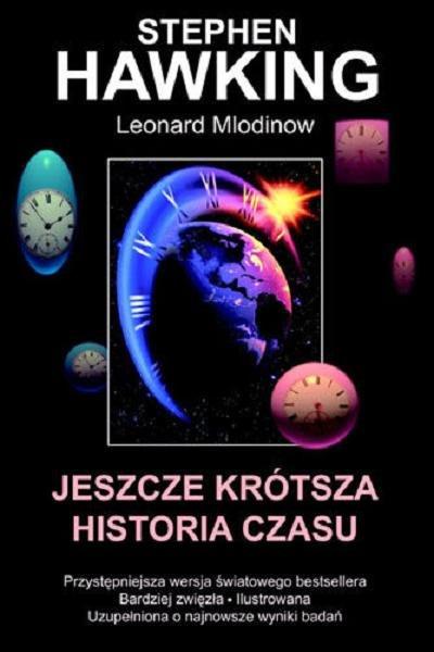 Jeszcze krótsza historia czasu - Stephen W. Hawking, Leonard Mlodinow | okładka