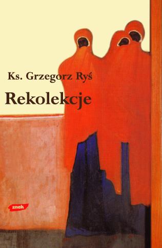 Rekolekcje - Grzegorz Ryś  | okładka
