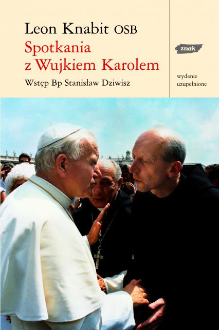 Spotkania z Wujkiem Karolem - o. Leon Knabit  | okładka