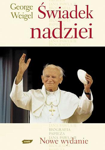 Świadek nadziei. Biografia Papieża Jana Pawła II - George Weigel  | okładka