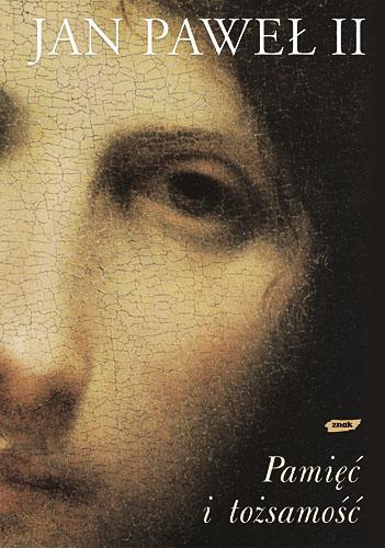 Pamięć i tożsamość. Rozmowy na przełomie tysiącleci - papież   Jan Paweł II  | okładka