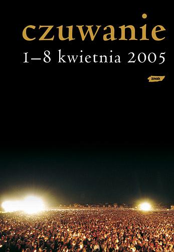 Czuwanie. 1-8 kwietnia 2005 -  | okładka