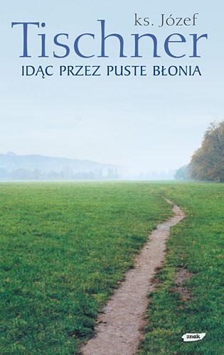 Idąc przez puste Błonia - ks. Józef Tischner  | okładka