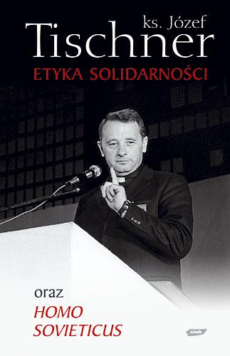 Etyka solidarności oraz Homo sovieticus - ks. Józef Tischner  | okładka
