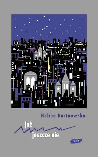 Już - jeszcze nie - Halina Bortnowska  | okładka