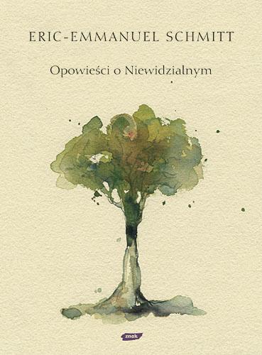 Opowieści o Niewidzialnym - Eric-Emmanuel Schmitt  | okładka