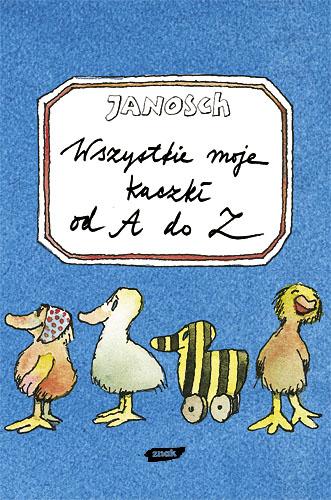 Wszystkie moje kaczki od A do Z. Mój pierwszy notes -  Janosch  | okładka