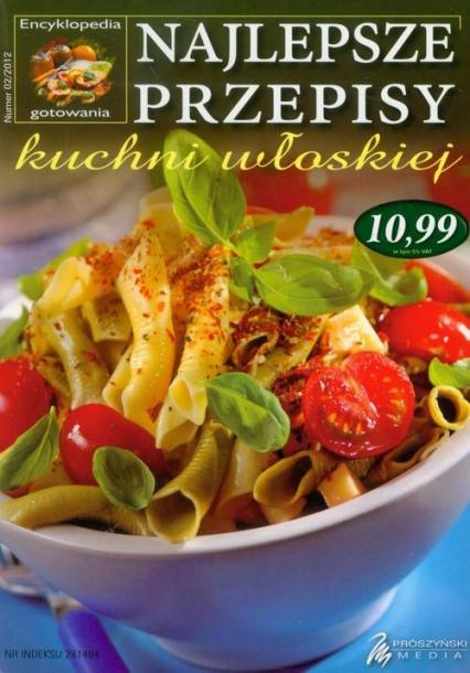 Najlepsze przepisy kuchni włoskiej - praca zbiorowa   okładka