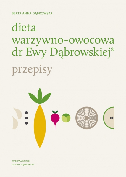 Dieta warzywno-owocowa dr Ewy Dąbrowskiej. Przepisy - Beata Dąbrowska | okładka