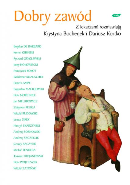 Dobry zawód. Z lekarzami rozmawiają Krystyna Bochenek i Dariusz Kortko - Krystyna Bochenek, Dariusz Kortko  | okładka