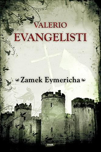 Zamek Eymericha - Valerio Evangelisti  | okładka