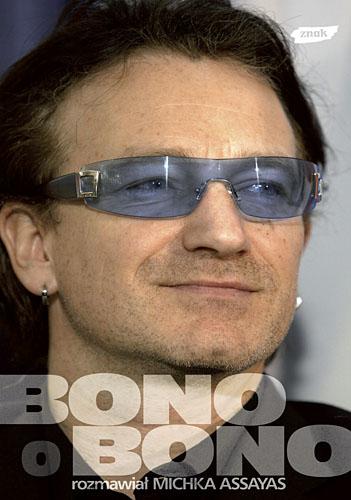 Bono o Bono. Rozmawiał Michka Assayas - Michka Assayas  | okładka