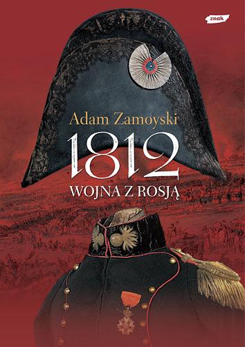1812. Wojna z Rosją - Adam Zamoyski  | okładka