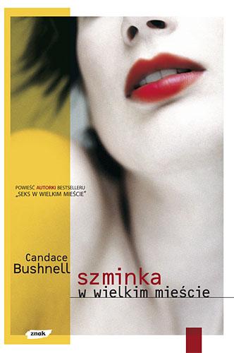 Szminka w wielkim mieście - Candace Bushnell  | okładka
