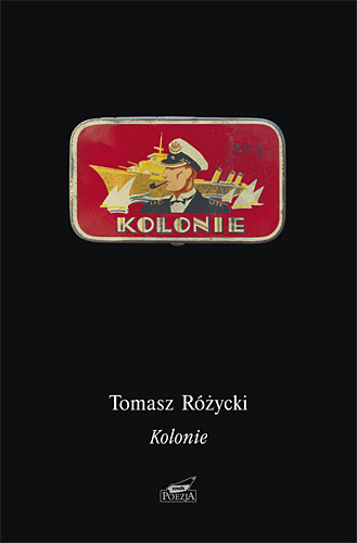 Kolonie - Tomasz Różycki  | okładka