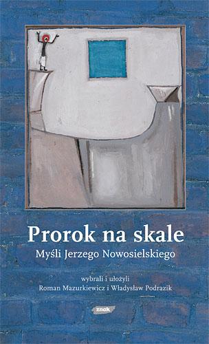 Prorok na skale. Myśli Jerzego Nowosielskiego -  | okładka
