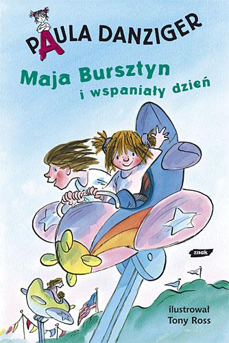 Maja Bursztyn i wspaniały dzień - Paula Danziger  | okładka