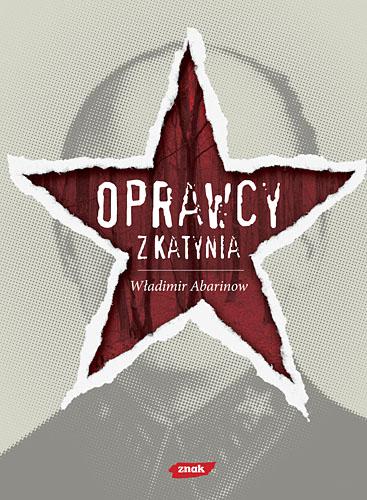 Oprawcy z Katynia. Rosyjski dziennikarz na tropie zbrodniarzy - Władimir Abarinow  | okładka
