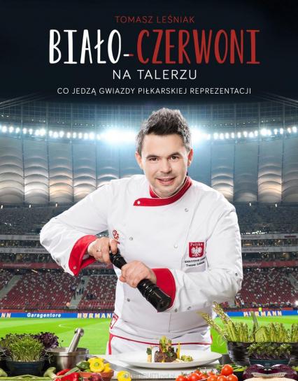 Biało-czerwoni na talerzu - Tomasz Leśniak, Janusz Basałaj  | okładka