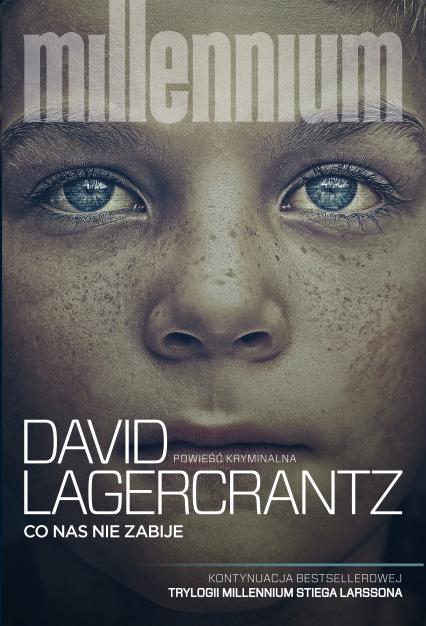 Co nas nie zabije - David Lagerkrantz | okładka