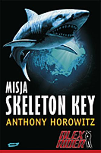 Alex Rider. Misja Skeleton Key - Anthony Horowitz  | okładka