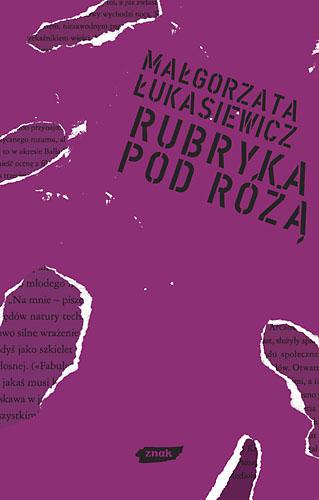 Rubryka pod Różą - Małgorzata Łukasiewicz  | okładka