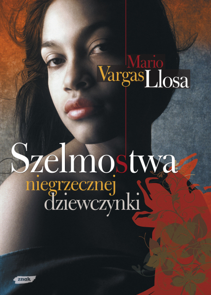 Szelmostwa niegrzecznej dziewczynki - Mario Vargas Llosa  | okładka