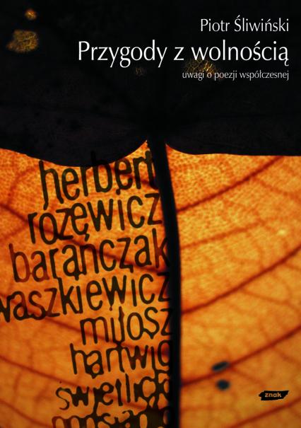 Przygody z wolnością. Uwagi o poezji współczesnej - Piotr Śliwiński  | okładka