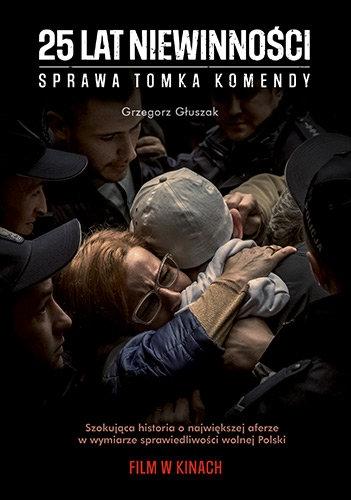 25 lat niewinności. Sprawa Tomasza Komendy. Wydanie filmowe - Grzegorz Głuszak | okładka