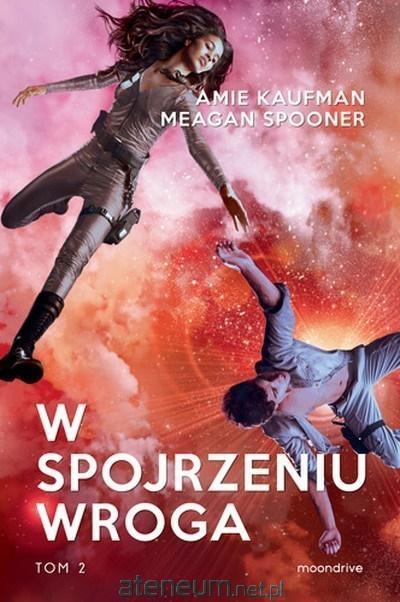 W spojrzeniu wroga - Amie Kaufman, Meagan Spooner | okładka
