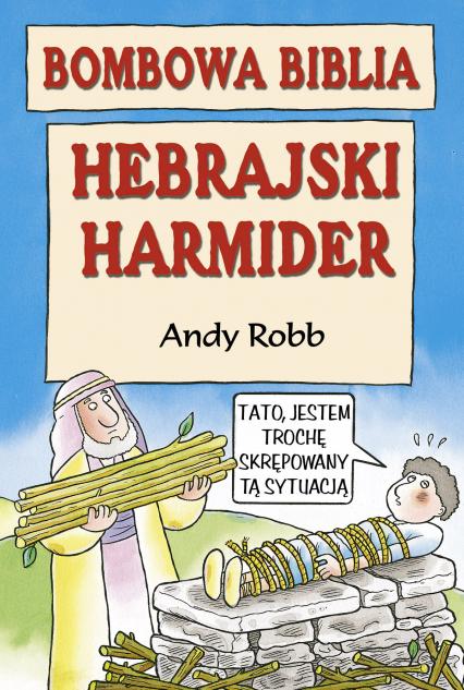 Bombowa biblia. Hebrajski harmider - Andy Robb  | okładka