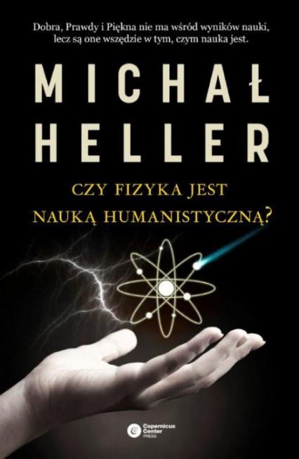 Czy fizyka jest nauką humanistyczną? - Michał Heller | okładka