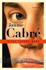 Kiedy zapada mrok - Jaume Cabré | okładka