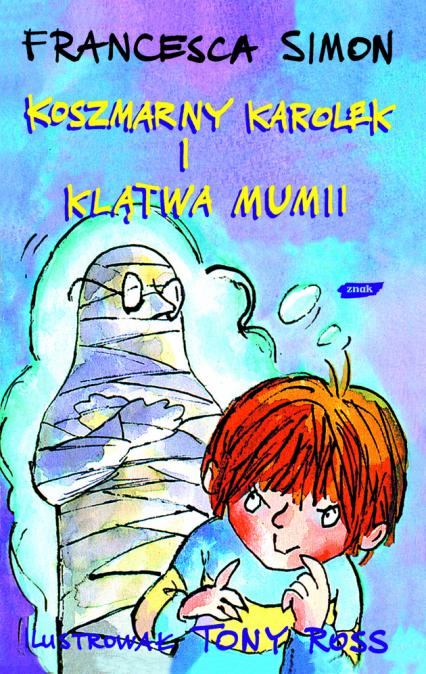 Koszmarny Karolek i klątwa mumii - Francesca Simon  | okładka