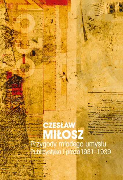 Przygody młodego umysłu. Publicystyka i proza 1931-1939 - Czesław Miłosz  | okładka