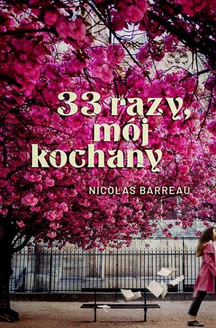 33 razy, mój kochany - Nicolas Barreau | okładka