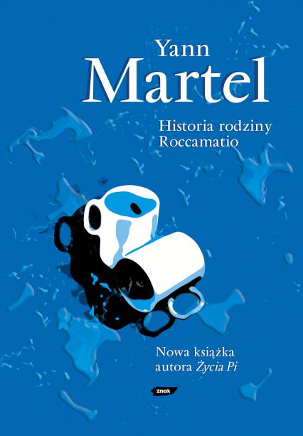 Historia rodziny Roccamatio - Yann Martel  | okładka