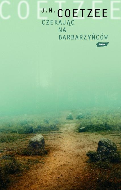 Czekając na barbarzyńców - John Maxwell Coetzee  | okładka