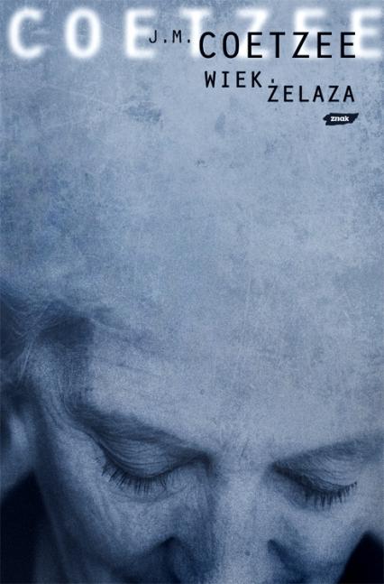 Wiek żelaza  - John Maxwell Coetzee  | okładka