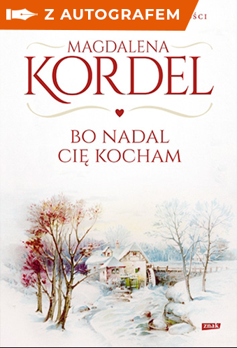 Bo nadal Cię kocham - autograf - Magdalena Kordel | okładka