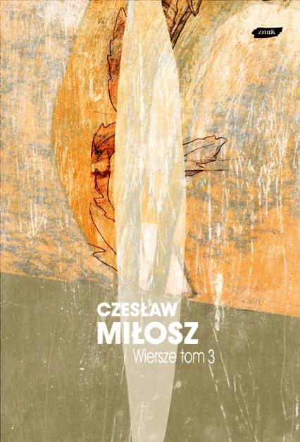 Wiersze tom III  - Czesław Miłosz  | okładka