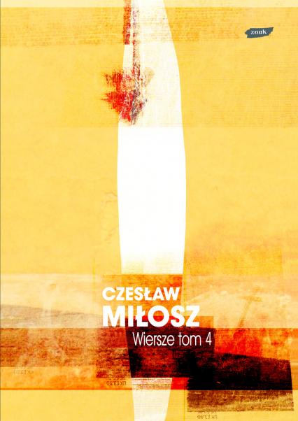 Wiersze tom IV - Czesław Miłosz  | okładka