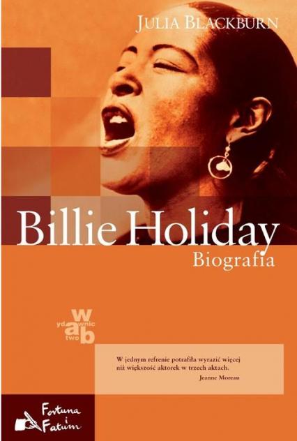 Billie Holiday. Biografia - Julia Blackburn   okładka