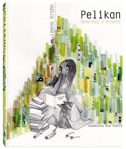 Pelikan. Opowieść z miasta - Leena Krohn | okładka