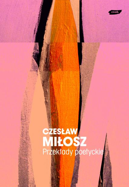 Przekłady poetyckie - Czesław Miłosz  | okładka