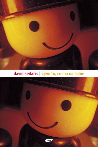 Zjem to, co ma na sobie - David Sedaris  | okładka